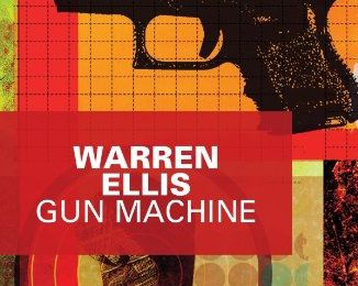 Gun Machine / Warren Ellis