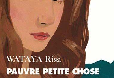 Critique de Pauvre chose de Wataya Risa (ed. Picquier)