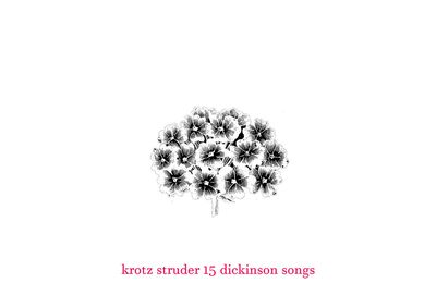 Krotz Struder - 15 Dickinson songs