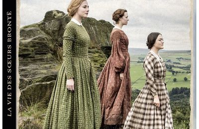 La vie des sœurs Brontë - To walk invisible: the Bronte sisters
