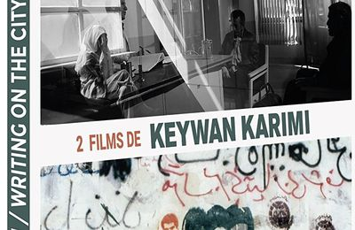 Drum + Writing on the city: 2 films de Keywan Karimi