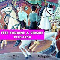Anthologie : Fête foraine et cirque 1928-1954