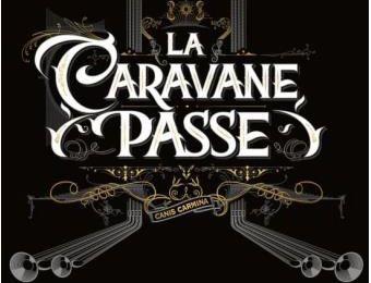 LA CARAVANE PASSE - Canis Carmina (2016)