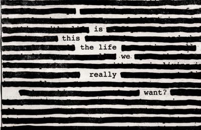 ROGER WATERS - Is This the Life We Really Want ? (2017)
