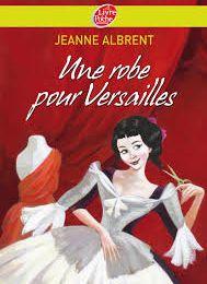 Une robe pour Versailles de Jeanne Albrent