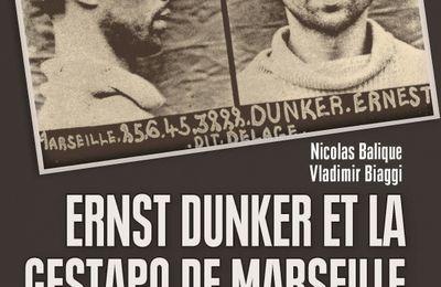 «Ernst Dunker et la Gestapo de Marseille» par Nicolas Balique et Vladimir Biaggi