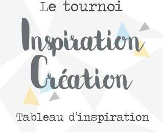 Tournoi Inspiration Création - les 3 dernières épreuves !