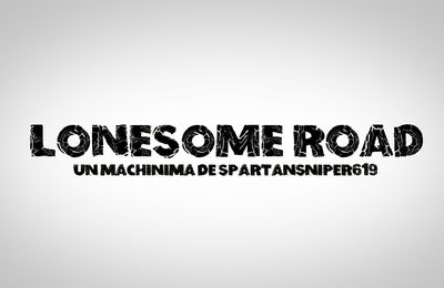 Annonce Lonesome Road + Teaser