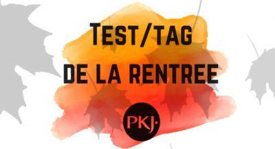 Test/Tag spécial rentrée !