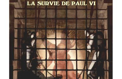 Passion de l'Eglise et Survie de Paul VI