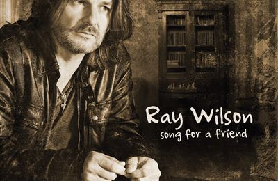 "CD review RAY WILSON ""Songs for a Friend"""