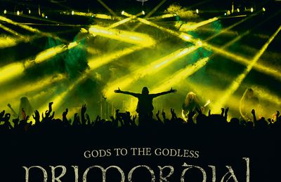 "CD review PRIMORDIAL ""Gods to the Godless - Live at BYH 2015"""