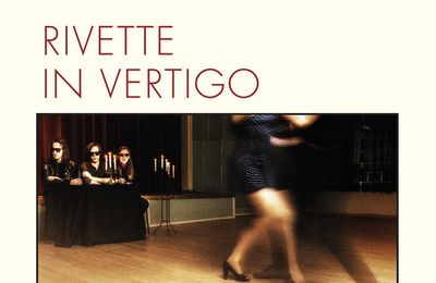 "CD review RIVETTE ""In Vertigo"""