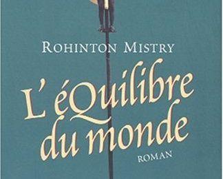 L'Equilibre du Monde de Rohinton Mistry
