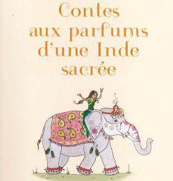 Contes aux parfums d'une Inde sacrée de Laurent Adicéam-Dixit