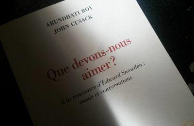 Que devons-nous aimer ? par Arundhati Roy et John Cusack