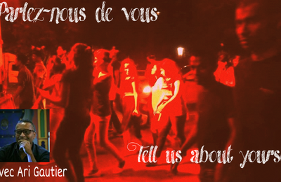 Parlez-nous de vous - Tell us about yourself : Ari Gautier