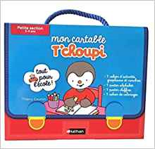Mon cartable T'choupi petite section