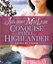 Le Highlander, tome 2: Conquise par le Highlander de Julianne MacLean
