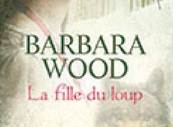 La fille du loup de Barbara Wood