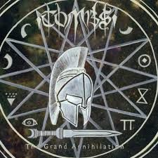 TOMBS - The Grand Annihilation (Metal Blade)