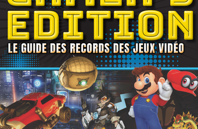 [REVUE LIVRE GAMING] GUINNESS WORLD RECORDS GAMER'S EDITION 2018 aux éditions HACHETTE PRATIQUE