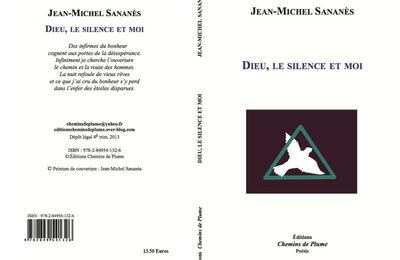 Dieu le silence et moi - Jean-Michel Sananès