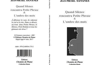 Quand Silence rencontra Petite Phrase & L'ombre des mots - Jean-Michel Sananès