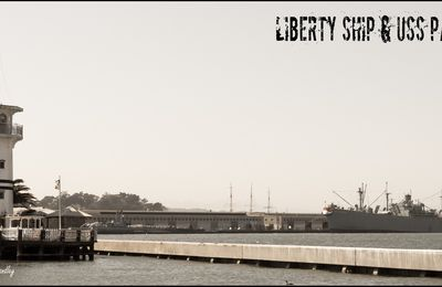 Sous-marin USS Pampanito & Liberty ship