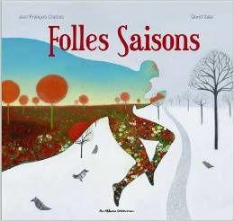 Jean-François Chabas. Folles saisons
