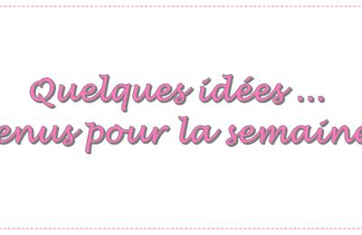 MENUS DE LA SEMAINE. #116 (+ TABLEAU)