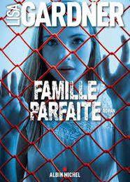 "Lisa GARDNER "" Famille parfaite"""