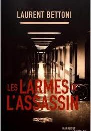 "Laurent BETTONI ""Les larmes de l'assassin"""