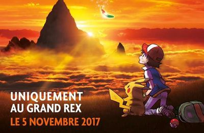 Le film, Pokémon Je te choisis au Grand REX !
