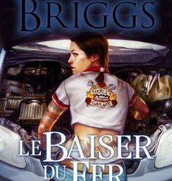 Mercy Thompson, Tome 3 : Le baiser du fer par Patricia Briggs