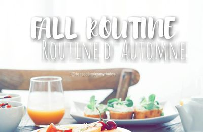 Routine d'Automne d'une étudiante (Fall Routine, the student version)