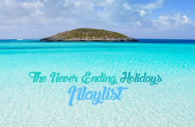"""The """"Never Ending Holidays"""" Playlist"""