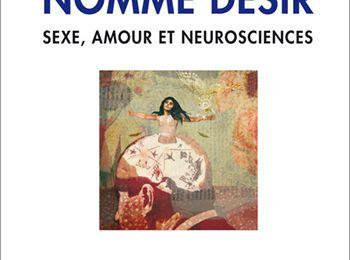 """Livre, """"Un cerveau nommé désir - sexe, amour et neurosciences"""" de Serge Stoléru"""