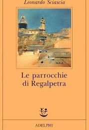 """""""Le parrocchie di Regalpetra"""" di Leonardo Sciascia"""
