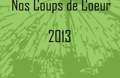 Nos Coups de Coeur : Personnalités Elus de l 'Année 2013
