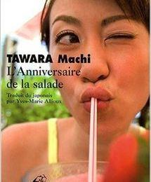 L'anniversaire de la salade. Machi TAWARA (Poèmes)