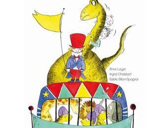 Libérez les Dinos ! Anne LOYER, Ingrid CHABBERT et Estelle BILLON-SPAGNOL - 2016 (Dès 5 ans)