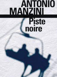 Piste noire. Une enquête de Rocco Schiavone. Antonio MANZINI - 2015