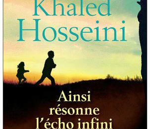 Ainsi résonne l'écho infini des montagnes - Khaled Hosseini