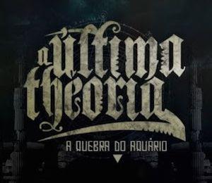 A Quebra Do Aquário (2011) - A Última Theoria