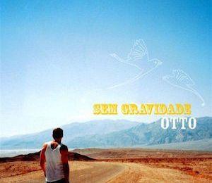Sem Gravidade (2004) - Otto