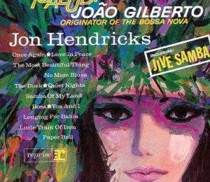Salud! João Gilberto Originator of the Bossa Nova (1963) - Jon Hendricks
