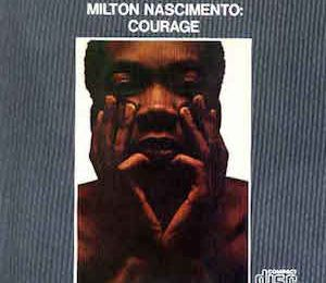 Courage (1968) - Milton Nascimento