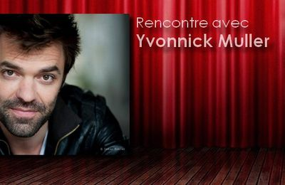 #Interview - Rencontre avec Yvonnick Muller