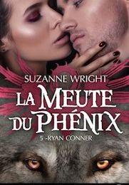 La Meute du Phénix tome 5 : Ryan Conner de Suzanne WRIGHT
